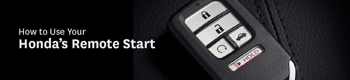 Using Honda's Remote Start